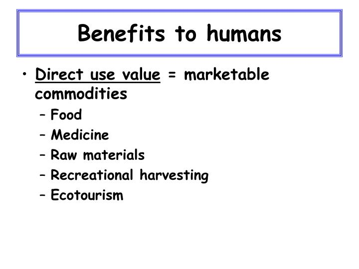 Benefits to humans
