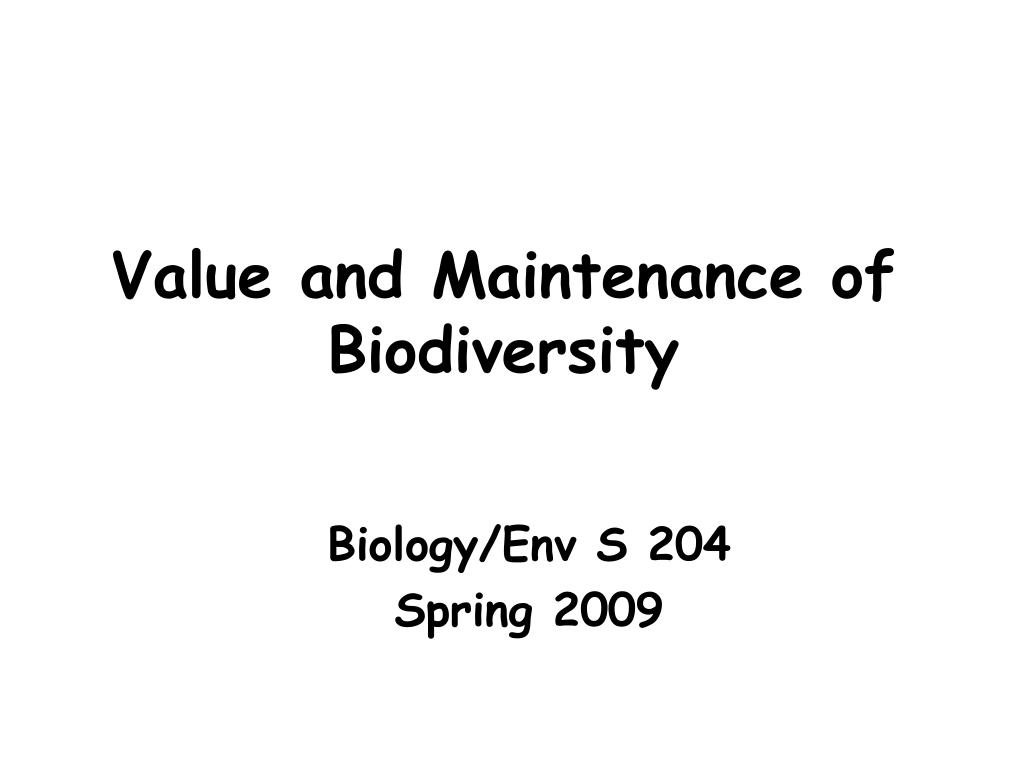 Value and Maintenance of Biodiversity