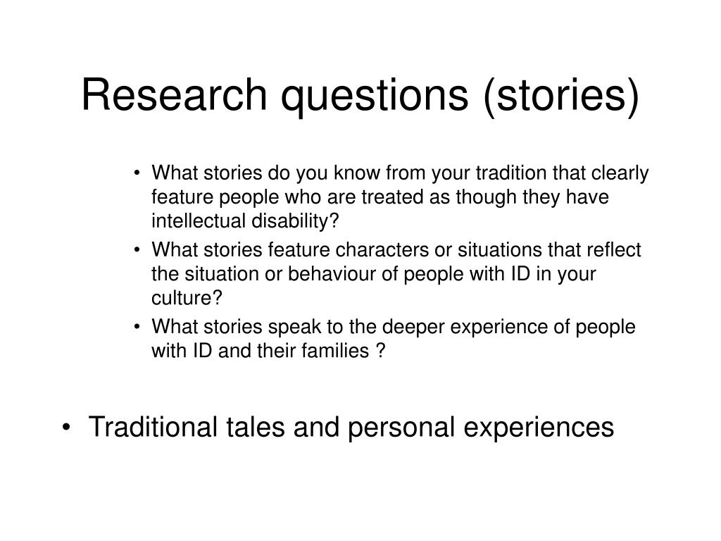 Research questions (stories)