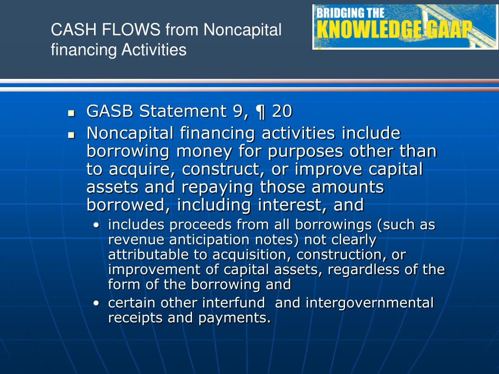 CASH FLOWS from Noncapital financing Activities