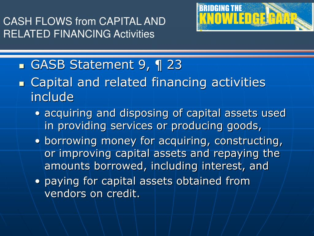 CASH FLOWS from CAPITAL AND RELATED FINANCING Activities