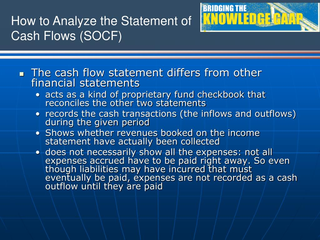 The cash flow statement differs from other financial statements