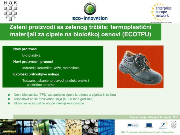 Zeleni proizvodi sa zelenog tržišta: termoplastični materijali za cipele na biološkoj osnovi