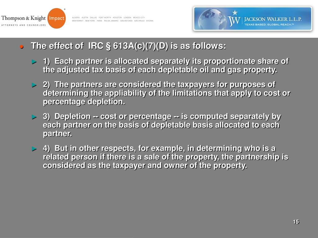 The effect of  IRC § 613A(c)(7)(D) is as follows: