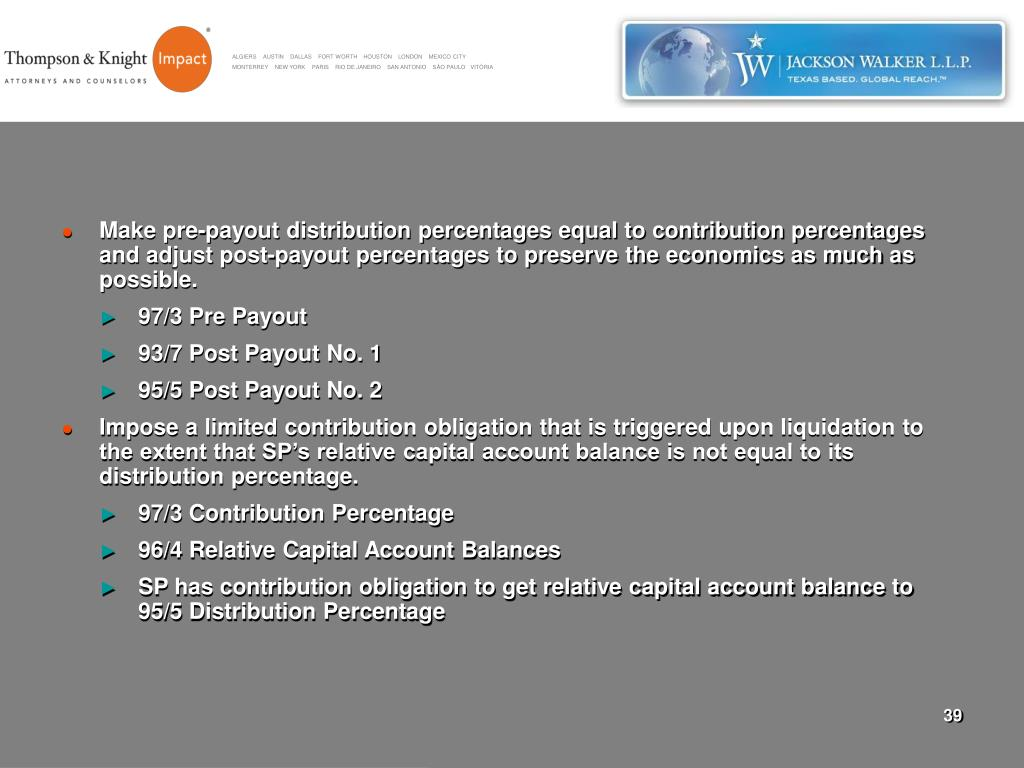 Make pre-payout distribution percentages equal to contribution percentages and adjust post-payout percentages to preserve the economics as much as possible.