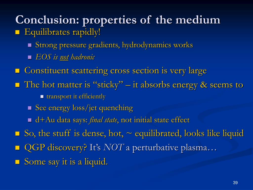 Conclusion: properties of the medium