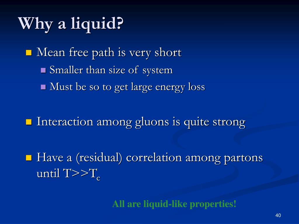 Why a liquid?