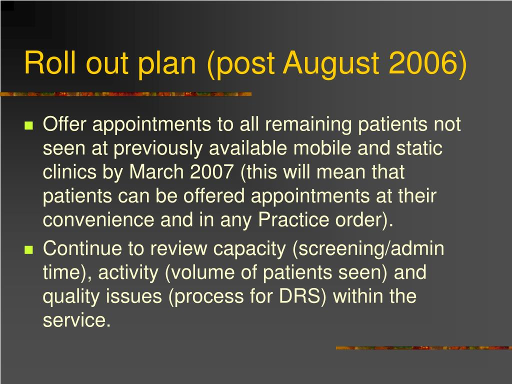 Roll out plan (post August 2006)