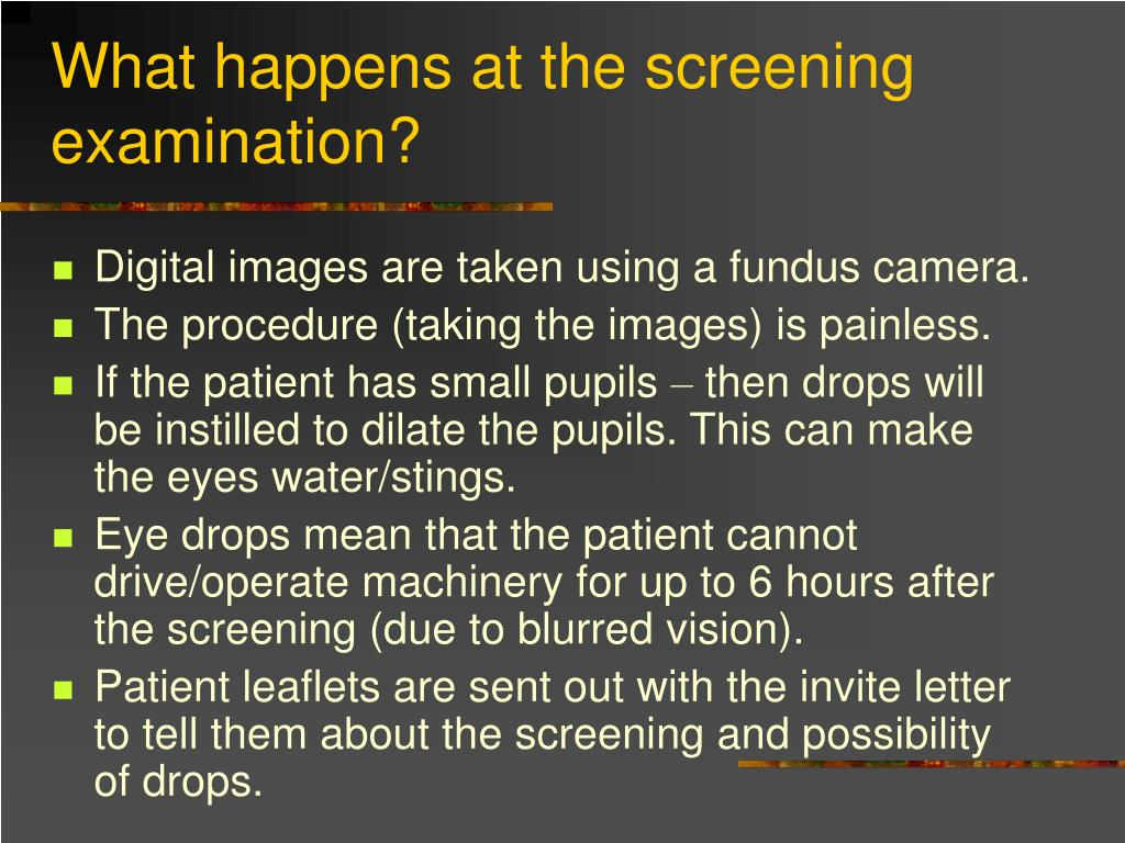 What happens at the screening examination?