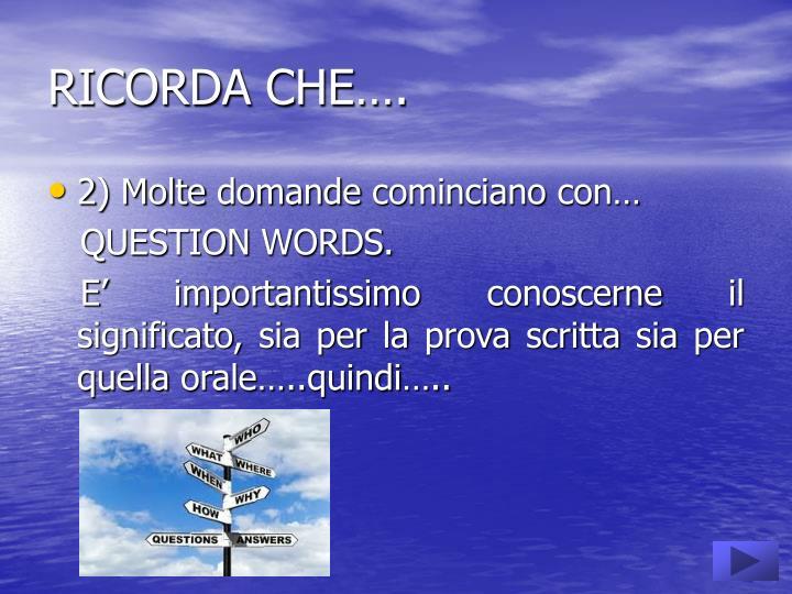 RICORDA CHE….