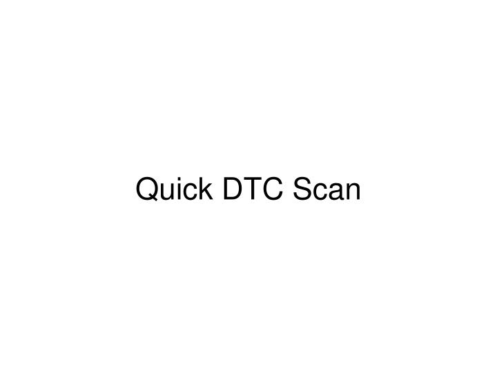 quick dtc scan