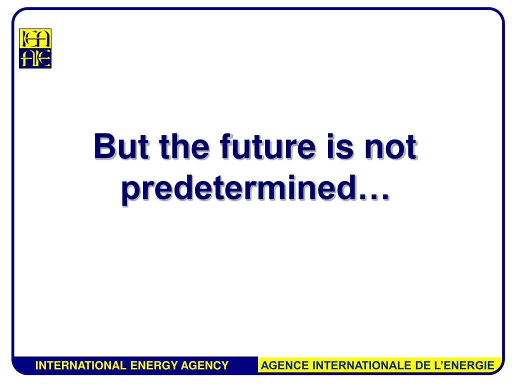But the future is not