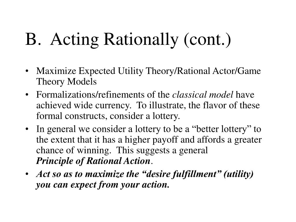 B.  Acting Rationally (cont.)