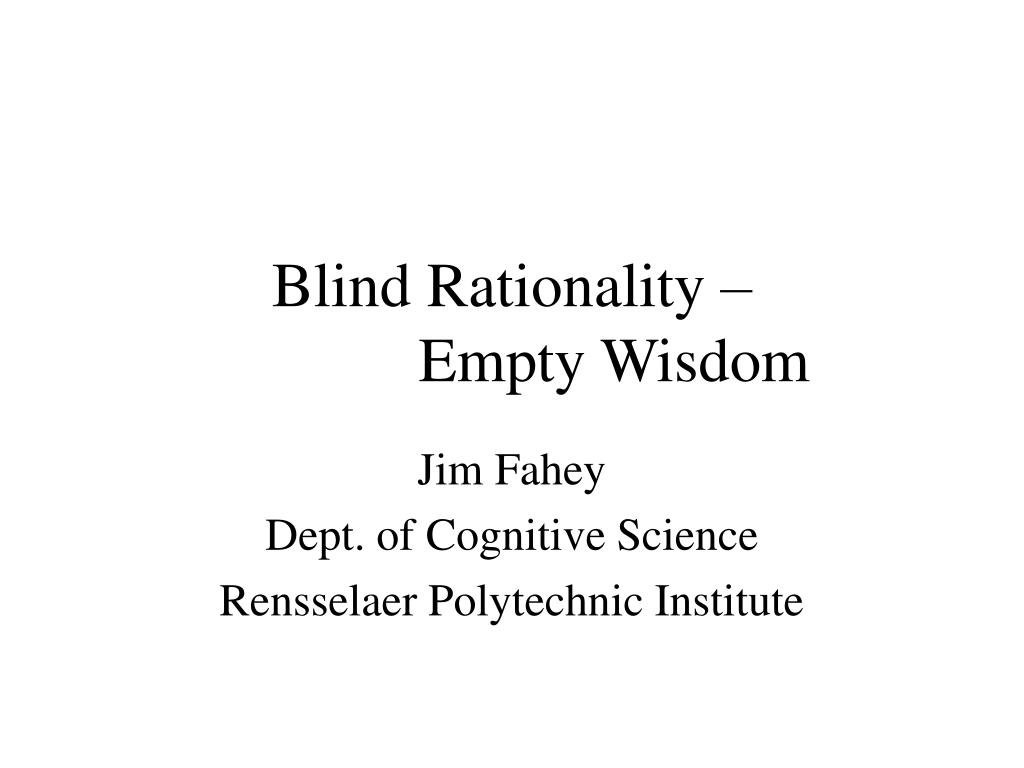 Blind Rationality –