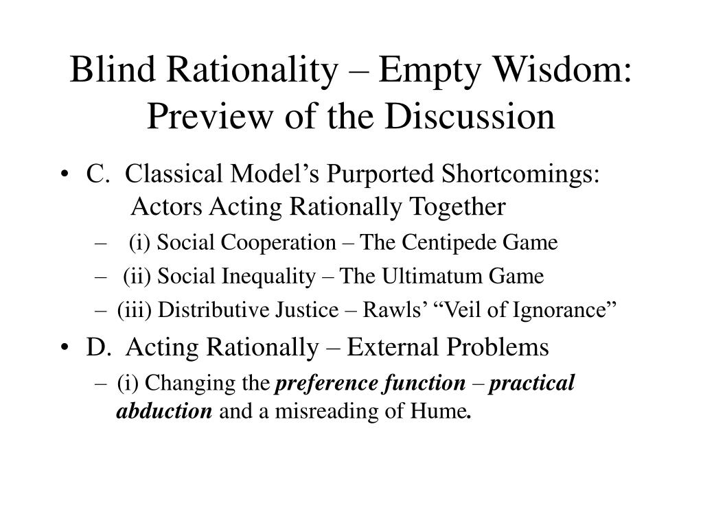 Blind Rationality – Empty Wisdom: Preview of the Discussion