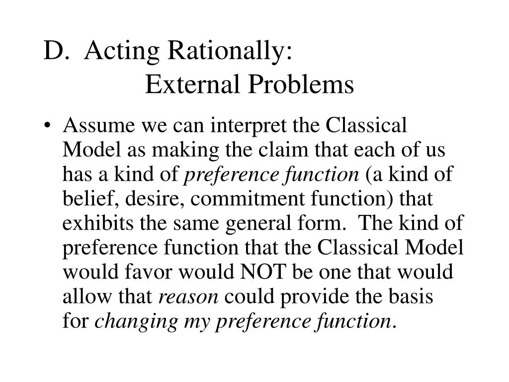 D.  Acting Rationally: