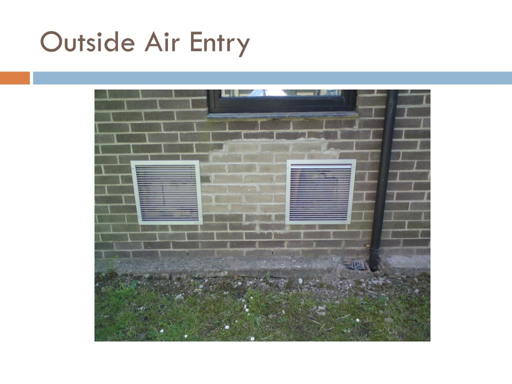 Outside Air Entry