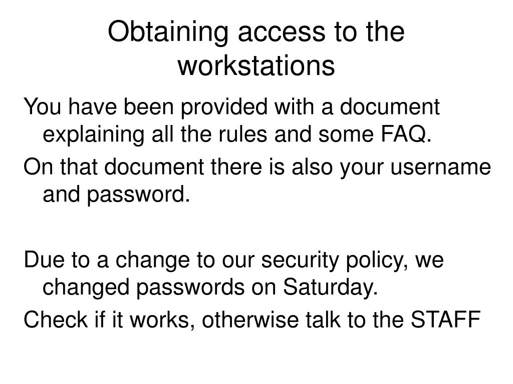 Obtaining access to the workstations