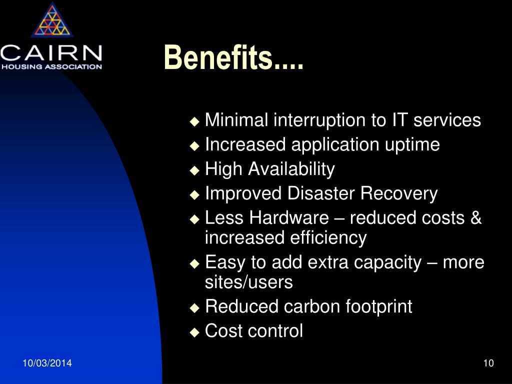 Benefits....