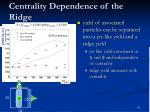 centrality dependence of the ridge