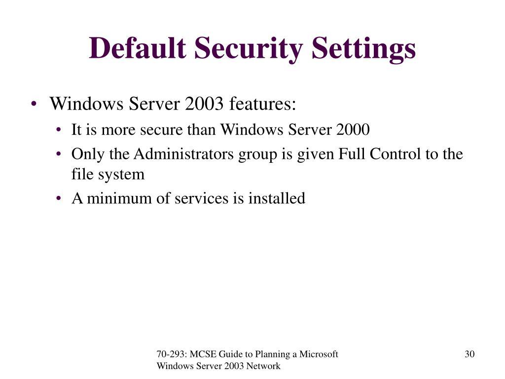 Default Security Settings
