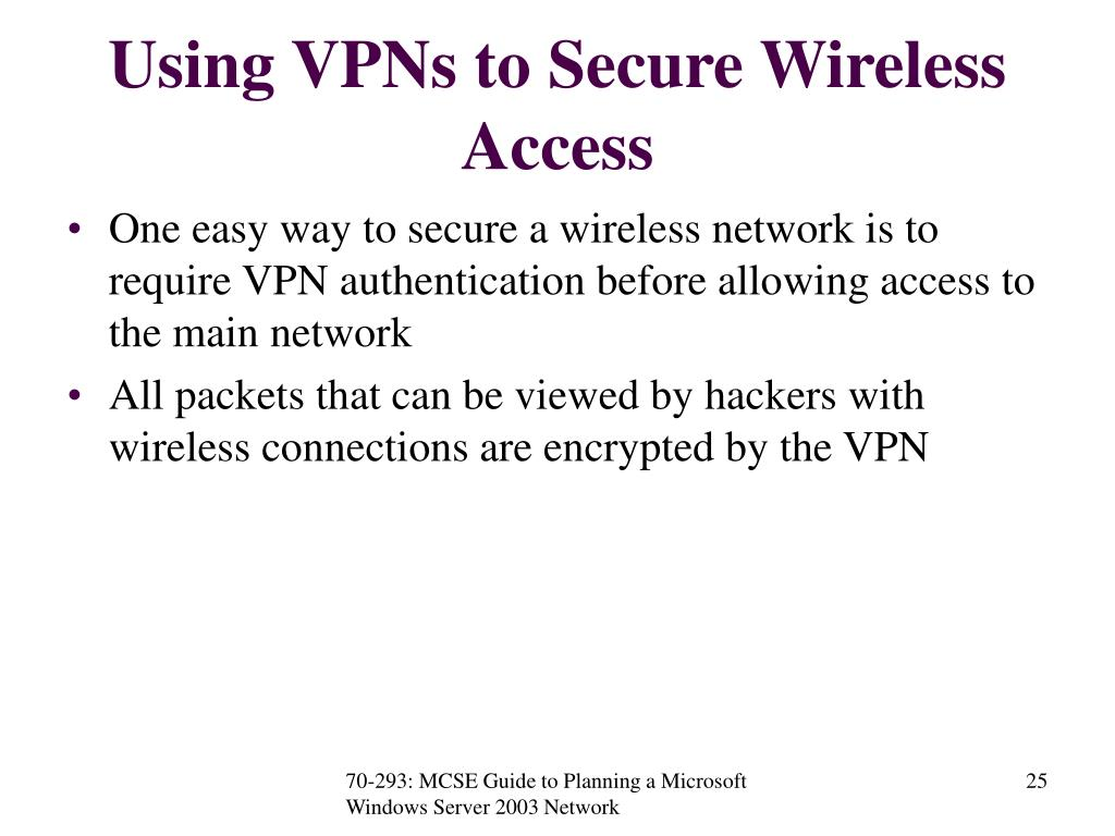 Using VPNs to Secure Wireless Access