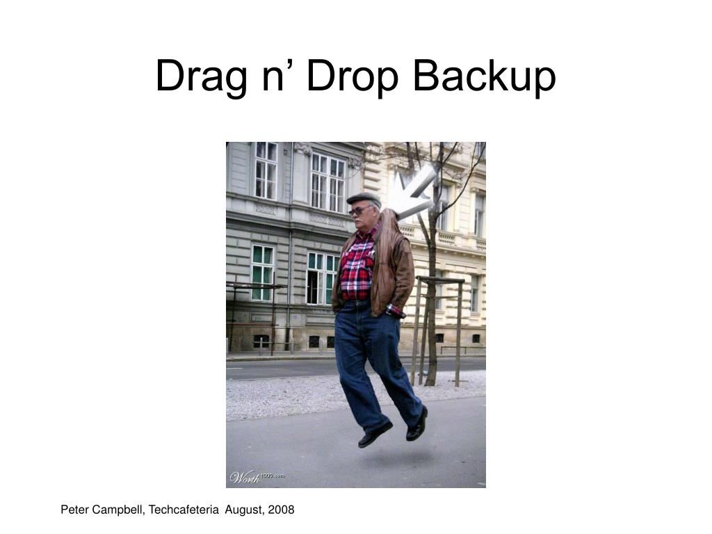 Drag n' Drop Backup