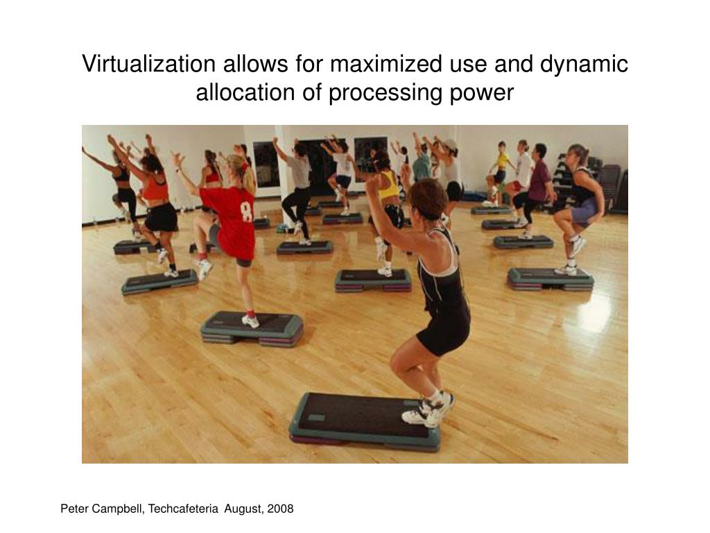 Virtualization allows for maximized use and dynamic allocation of processing power