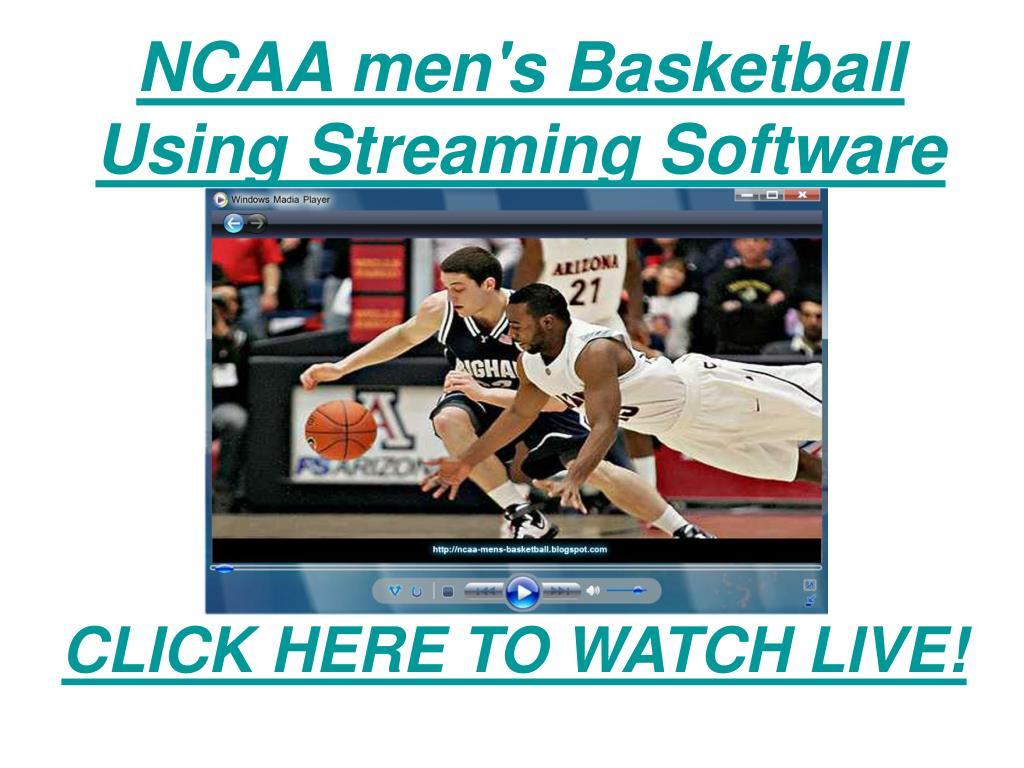 NCAA men's Basketball Using Streaming Software