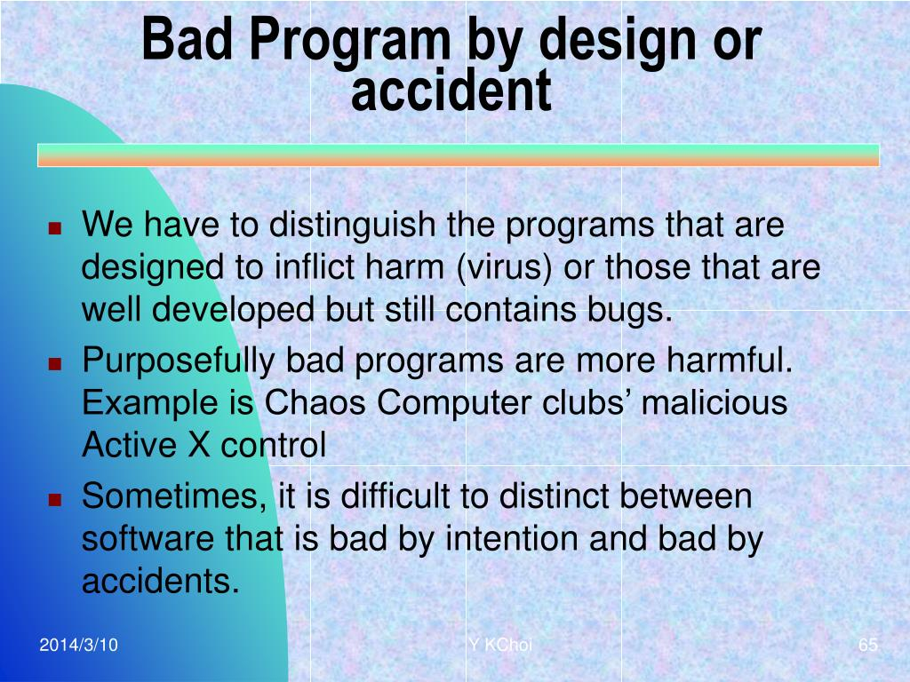 Bad Program by design or accident