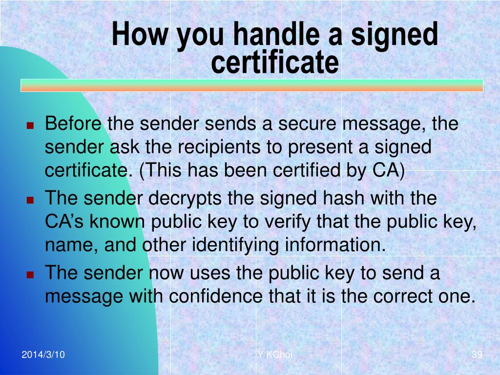 How you handle a signed certificate
