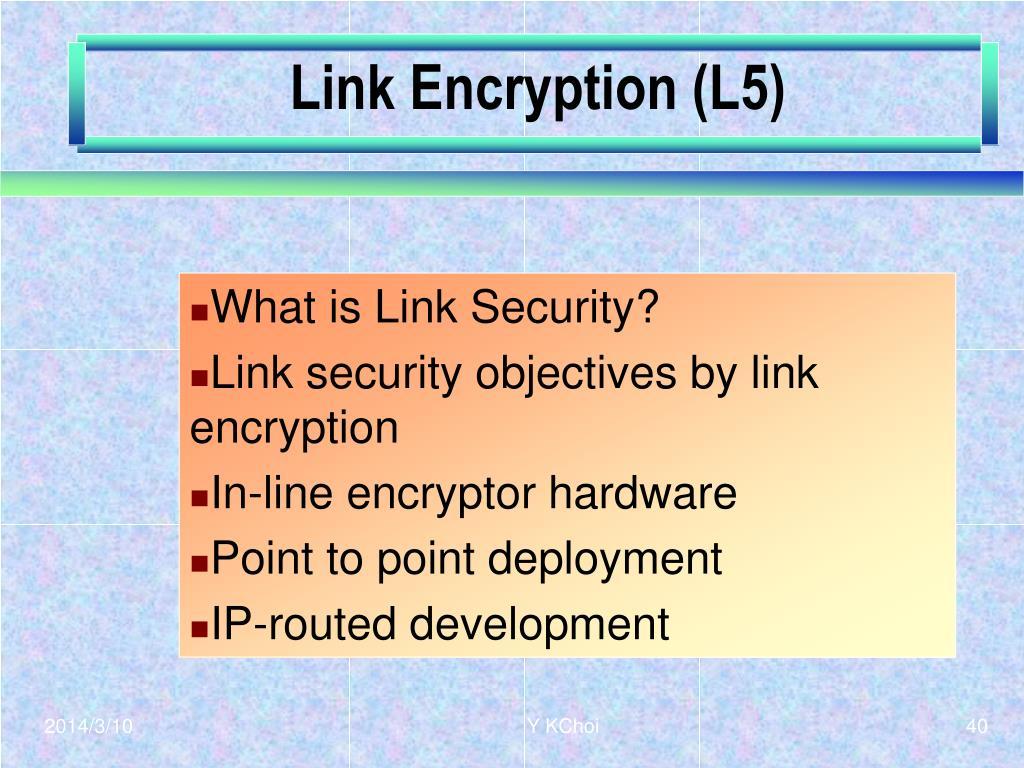 Link Encryption (L5)