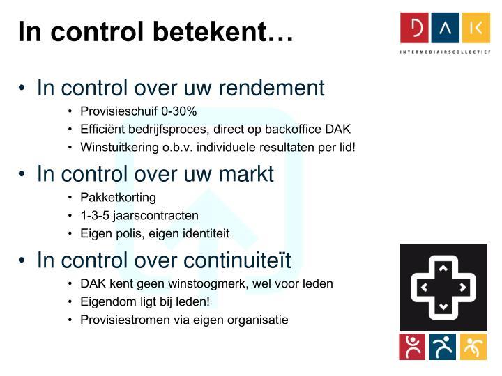 In control betekent…