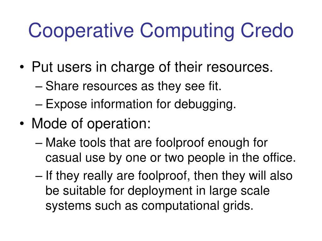 Cooperative Computing Credo