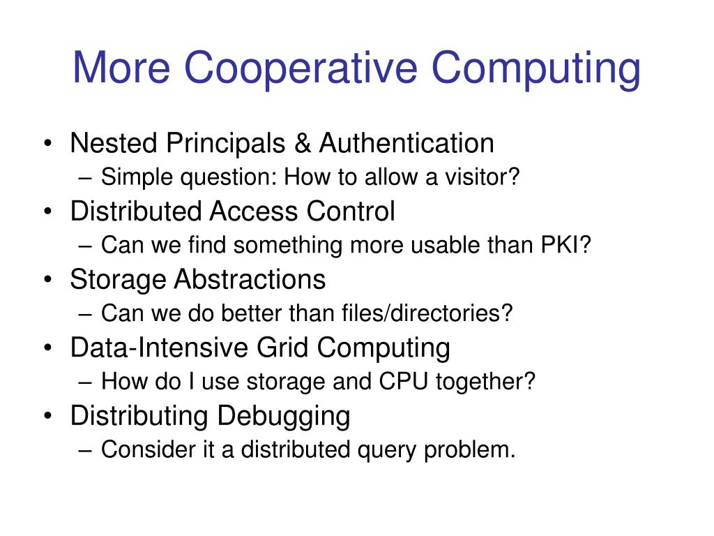 More Cooperative Computing