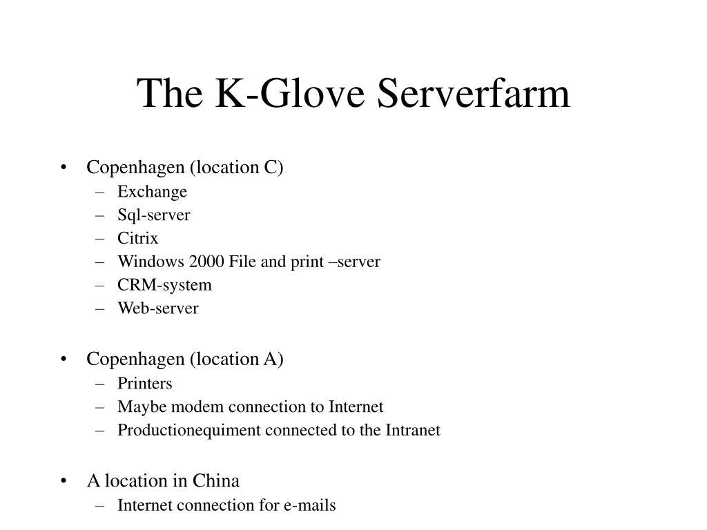 The K-Glove Serverfarm