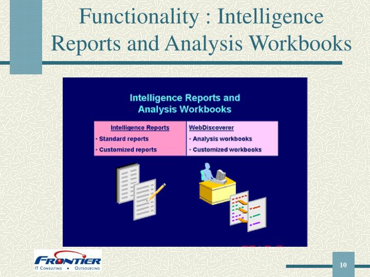 Functionality : Intelligence Reports and Analysis Workbooks