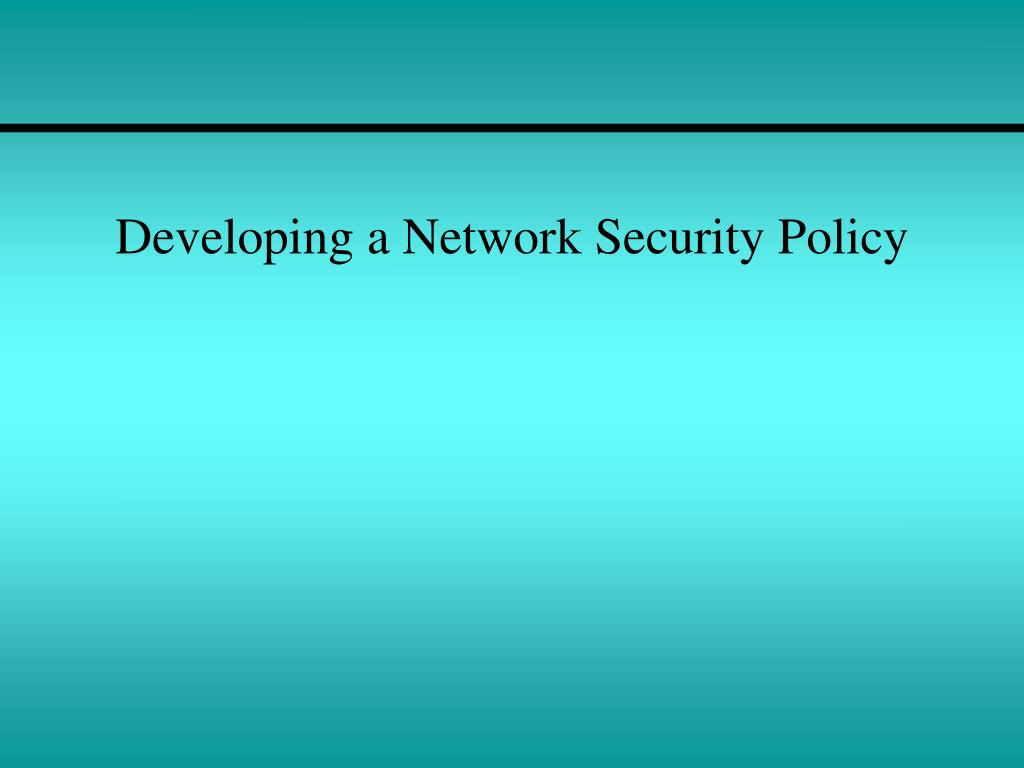 Developing a Network Security Policy