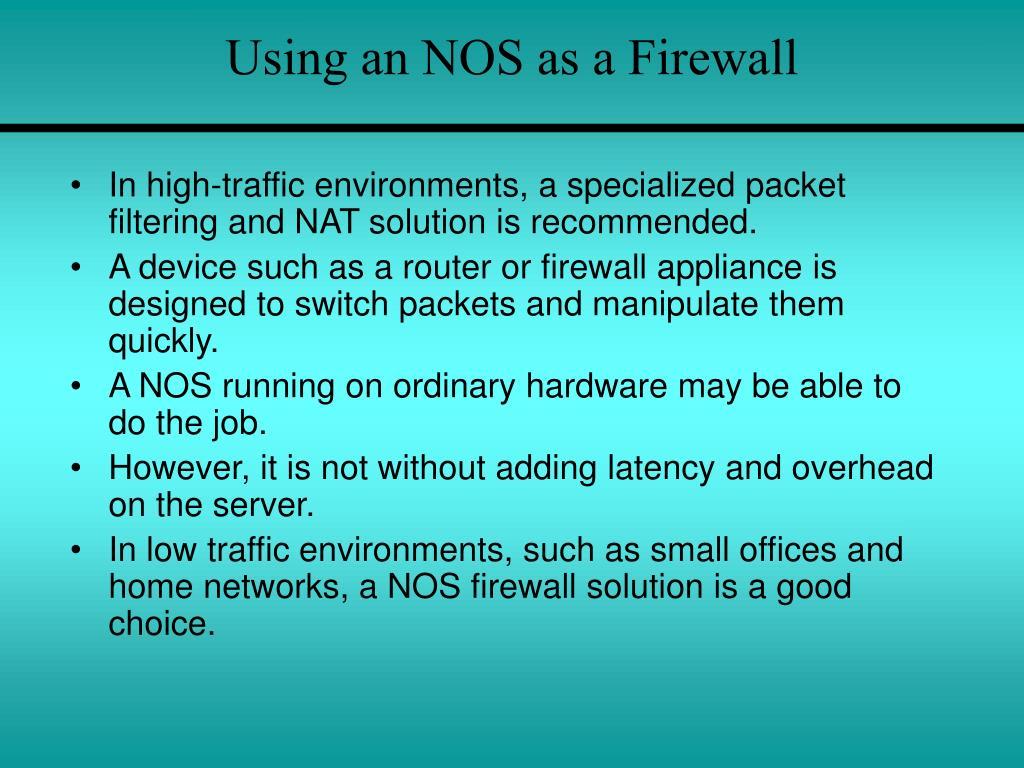 Using an NOS as a Firewall