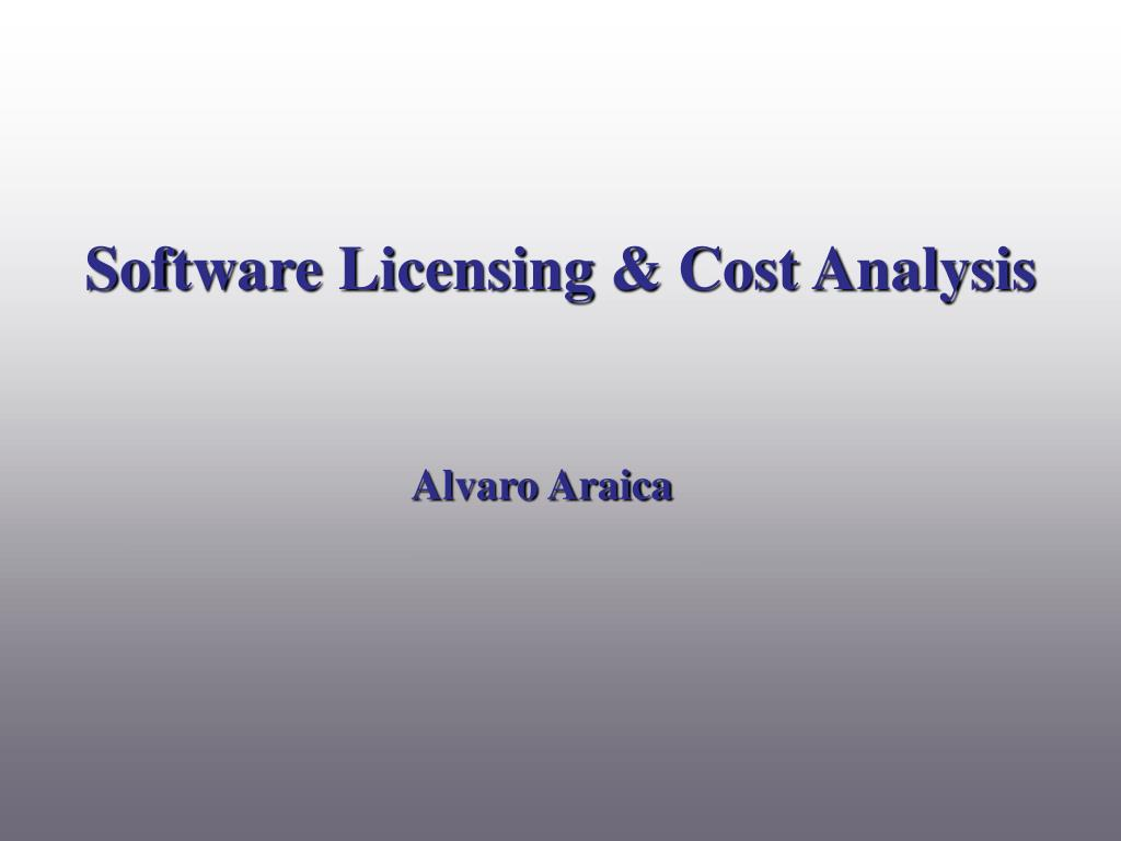 Software Licensing & Cost Analysis