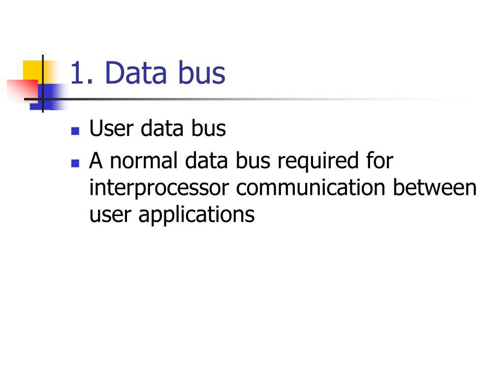 1. Data bus
