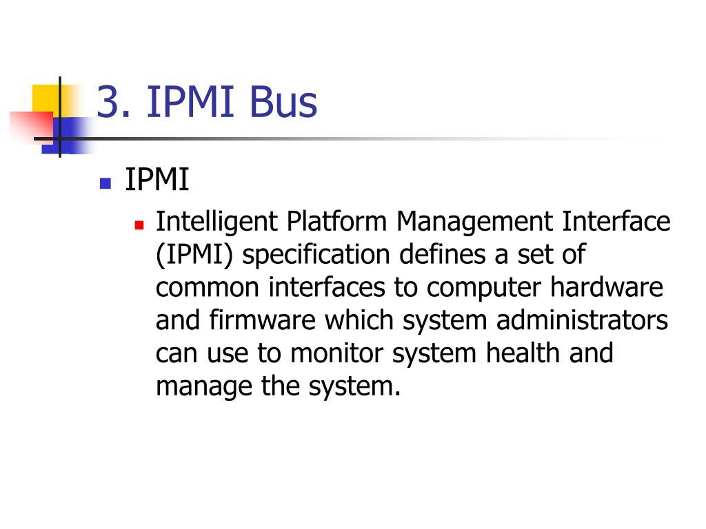 3. IPMI Bus