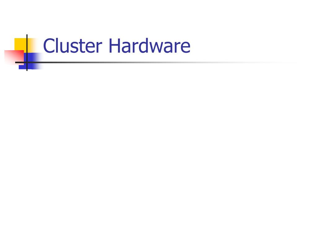Cluster Hardware
