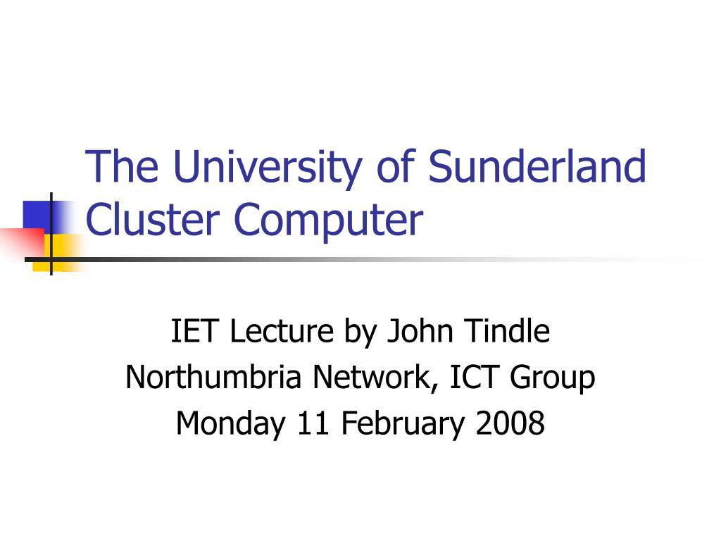 the university of sunderland cluster computer