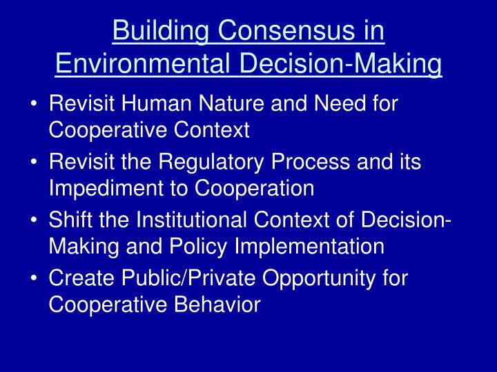 Building consensus in environmental decision making