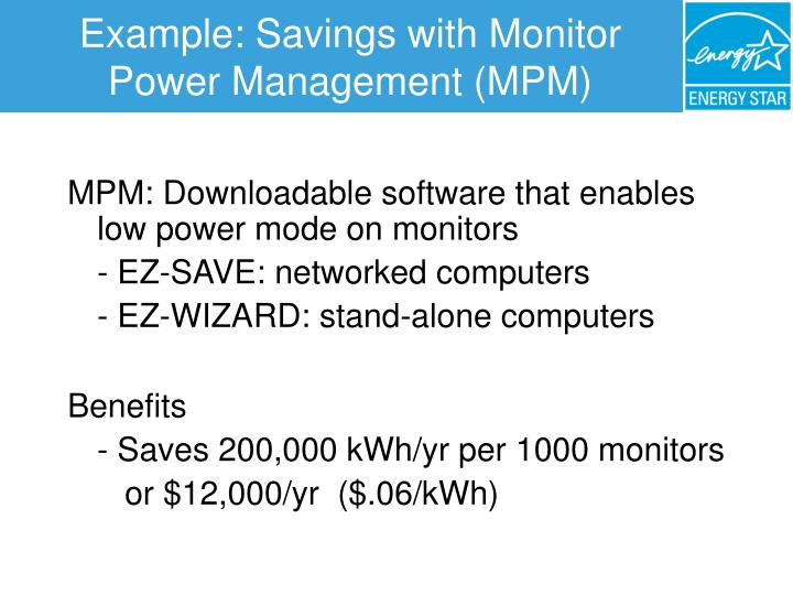 Example: Savings with Monitor Power Management (MPM)