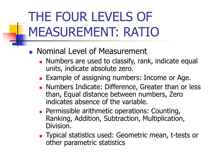 THE FOUR LEVELS OF MEASUREMENT: RATIO