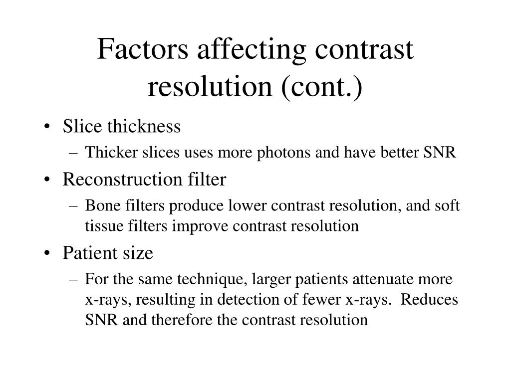 Factors affecting contrast resolution (cont.)