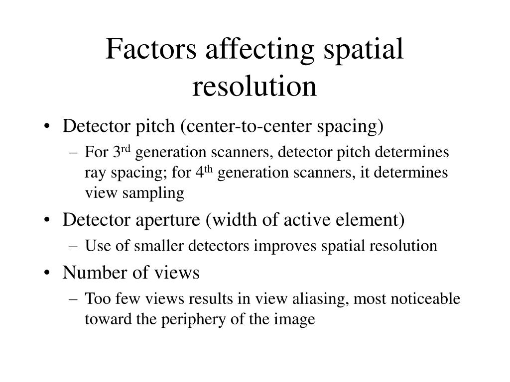 Factors affecting spatial resolution