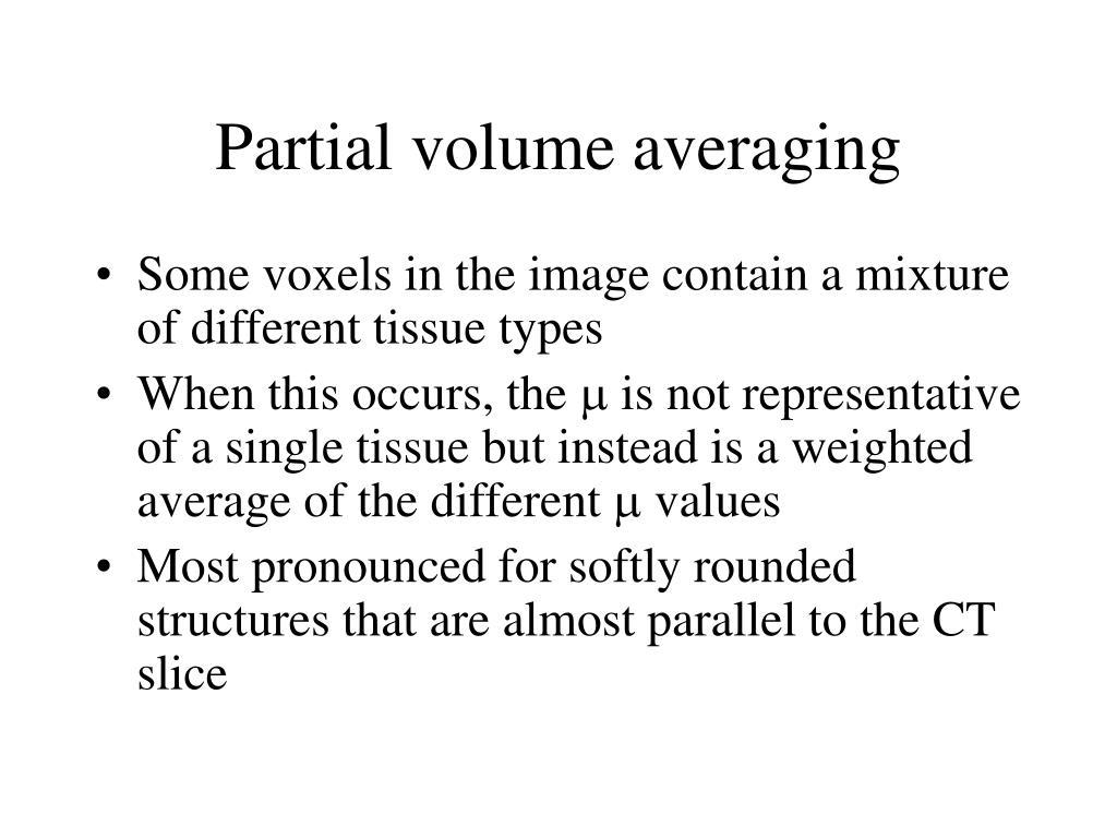 Partial volume averaging